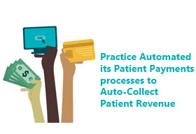 Discover how practice automated its patient payments processes to auto-collect patient revenue