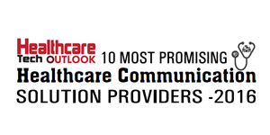 10 Most Promising Healthcare Communication Solution Providers 2016