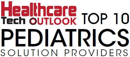 Top 10 Pediatrics Solution Companies - 2019
