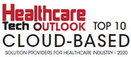 Top 10 Cloud-based Solution Companies for Healthcare Industry - 2020