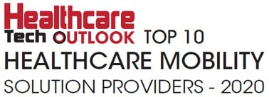 Top 10 Healthcare Mobility Solution Providers - 2020