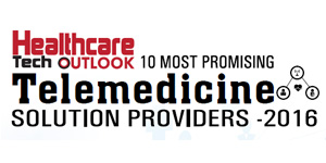 10 Most Promising Telemedicine Solution Providers 2016