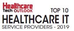 Top 10 Healthcare IT Service Providers - 2019