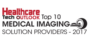 Top 10 Medical Imaging Solution Providers - 2017