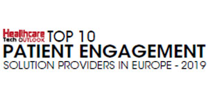 Top 10 Patient Engagement Solution Providers in Europe - 2019